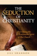 The Seduction of Christianity eBook
