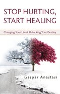 Stop Hurting, Start Healing eBook