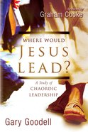 Where Would Jesus Lead? eBook
