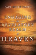 Engaging the Revelatory Realm of Heaven eBook