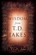 Wisdom From T.D Jakes eBook