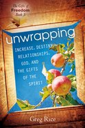 Unwrapping Destiny, Relationships, God, and the Gifts of the Spirit (#03 in Gifts Of Freedom Series) eBook