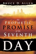 The Prophetic Promise of the Seventh Day eBook