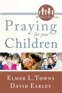 Praying For Your Children (How To Pray Series) eBook