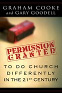 Permission is Granted to Do Church Differently in the 21St Century eBook