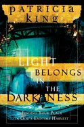 The Light Belongs in the Darkness eBook
