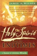 The Holy Spirit and the Endtimes eBook