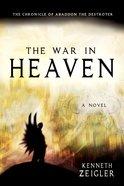 The War in Heaven (Tears Of Heaven Series) eBook