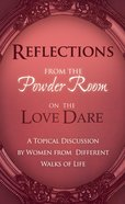 Reflections From the Powder Room on the Love Dare eBook