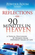 Reflections on 90 Minutes in Heaven eBook