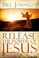 Release the Power of Jesus eBook