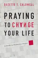 Praying to Change Your Life eBook