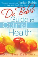 Dr Bob's Guide to Optimal Health eBook