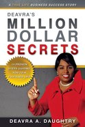 Deavra's Million Dollar Secrets: 14 Proven Steps Guiding You to a Fulfilled Life eBook