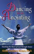 Dancing Into the Anointing eBook