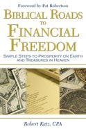 Biblical Roads to Financial Freedom eBook