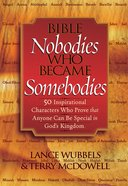 Bible Nobodies Who Became Somebodies eBook