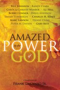 Amazed By the Power of God eBook