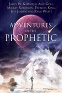 Adventures in the Prophetic eBook