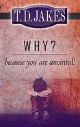 Why? Because You Are Anointed! eBook