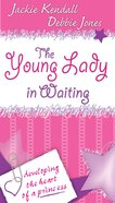 The Young Lady in Waiting eBook