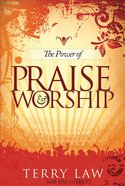 The Power of Praise and Worship eBook