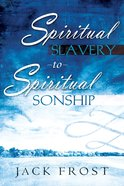 Spiritual Slavery to Spiritual Sonship eBook