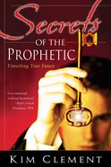 Secrets of the Prophetic eBook