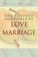 The Purpose and Power of Love and Marriage eBook