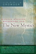 Miracle Workers, Reformers, and the New Mystics eBook