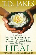It's Time to Reveal What God Longs to Heal eBook
