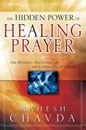 The Hidden Power of Healing Prayer eBook