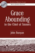 Grace Abounding to the Chief of Sinners eBook