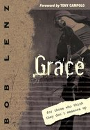 Grace: For Those Who Think They Don't Measure Up eBook