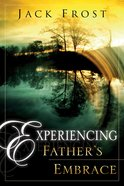 Experiencing the Father's Embrace eBook