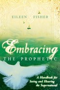 Embracing the Prophetic eBook
