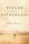 Fields of the Fatherless Paperback