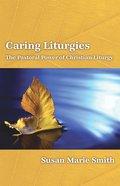 Caring Liturgies Paperback