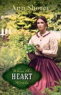 When the Heart Heals (#02 in Sisters At Heart Series) Paperback