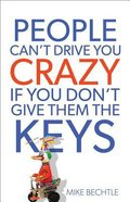 People Can't Drive You Crazy If You Don't Give Them the Keys Paperback