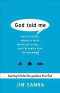 God Told Me: Learning to Listen For Guidance From God Paperback