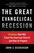 The Great Evangelical Recession: 6 Factors That Will Crash the American Church... and How to Prepare Paperback