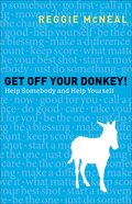 Get Off Your Donkey! Paperback
