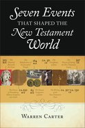 Seven Events That Shaped the New Testament World Paperback