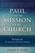 Paul and the Mission of the Church Paperback
