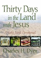 Thirty Days in the Land With Jesus Paperback