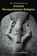 An Introduction to Ancient Mesopotamian Religion Paperback