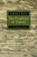 The Prophecy of Daniel: A Commentary Paperback