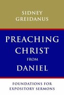 Preaching Christ From Daniel Paperback