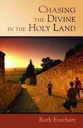 Chasing the Divine in the Holy Land Paperback